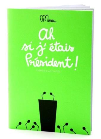 cahier-d-activites-si-j-etais-president-minus-editions-p-image-95228-grande